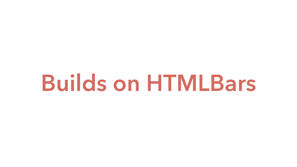 Builds on HTMLBars