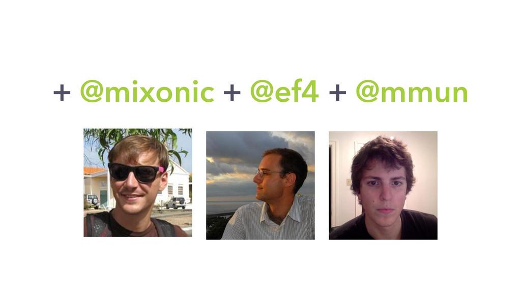 + @mixonic + @ef4 + @mmun