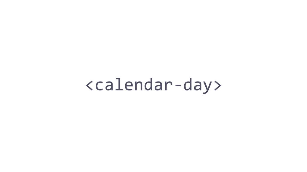 <calendar-‐day>
