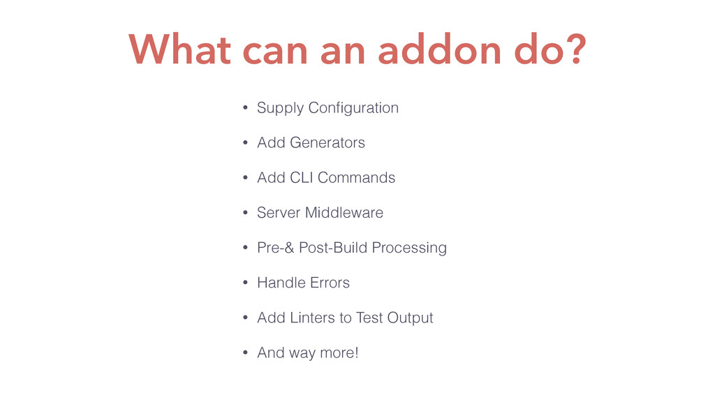 What can an addon do? • Supply Configuration • A...