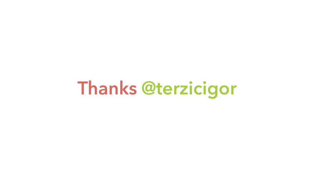 Thanks @terzicigor