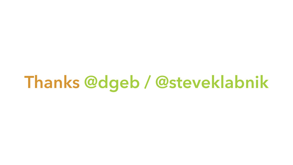 Thanks @dgeb / @steveklabnik