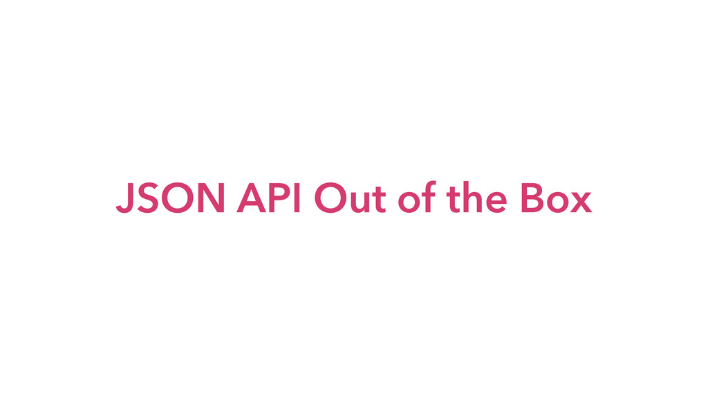 JSON API Out of the Box