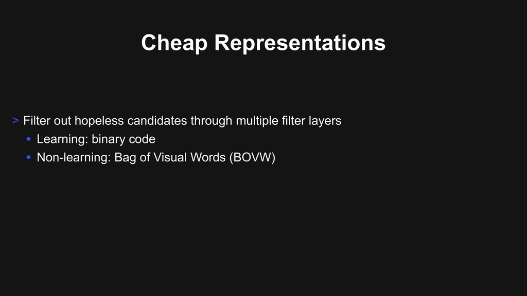 Cheap Representations > Filter out hopeless can...