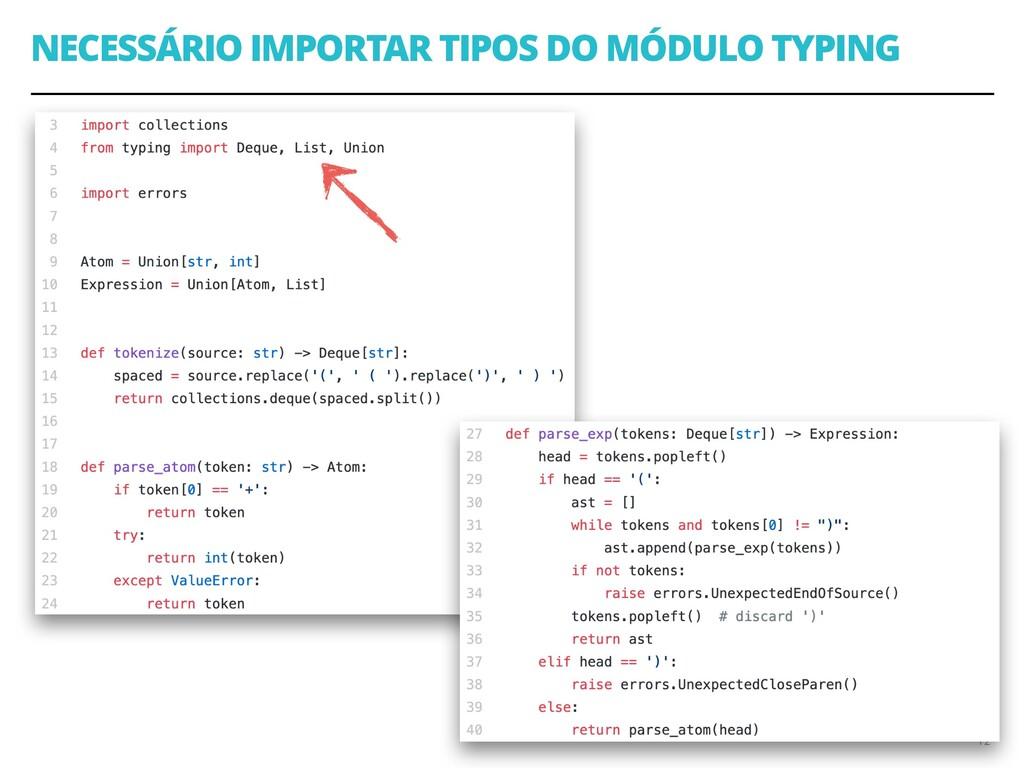 NECESSÁRIO IMPORTAR TIPOS DO MÓDULO TYPING 12