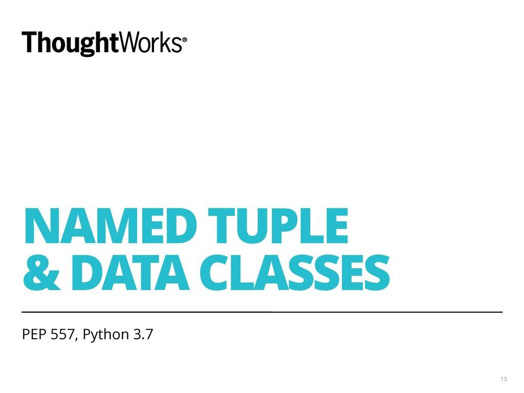 NAMED TUPLE & DATA CLASSES PEP 557, Python 3.7 ...