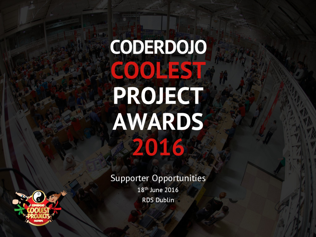 CODERDOJO COOLEST PROJECT AWARDS 2016 1 Support...
