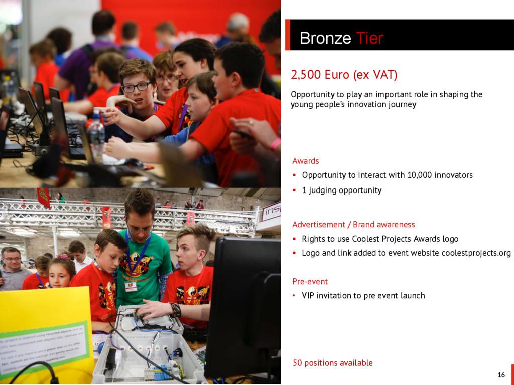 16 Bronze Tier 2,500 Euro (ex VAT) Advertisemen...