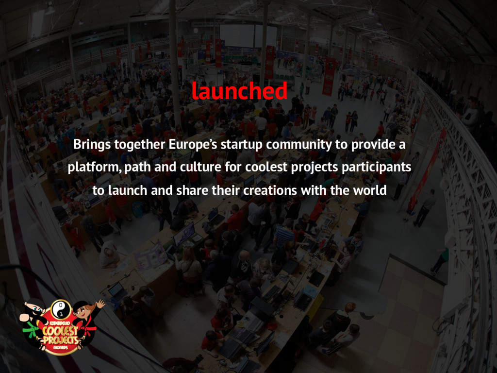 launched Brings together Europe's startup commu...