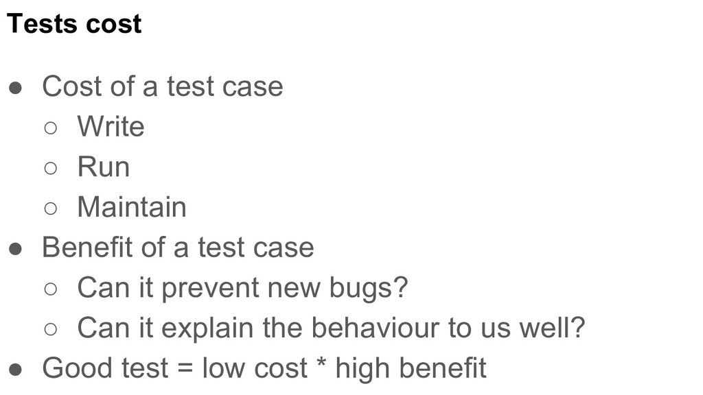 Tests cost ● Cost of a test case ○ Write ○ Run ...
