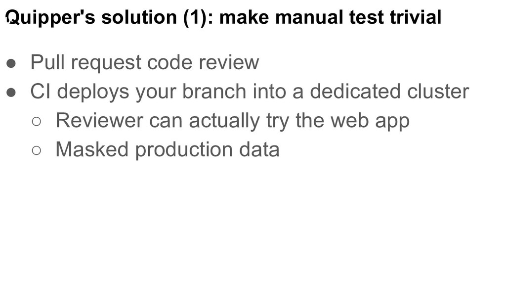 Quipper's solution (1): make manual test trivia...