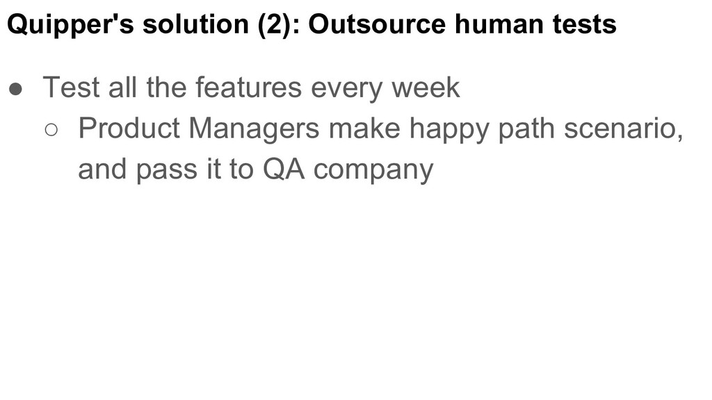 Quipper's solution (2): Outsource human tests ●...