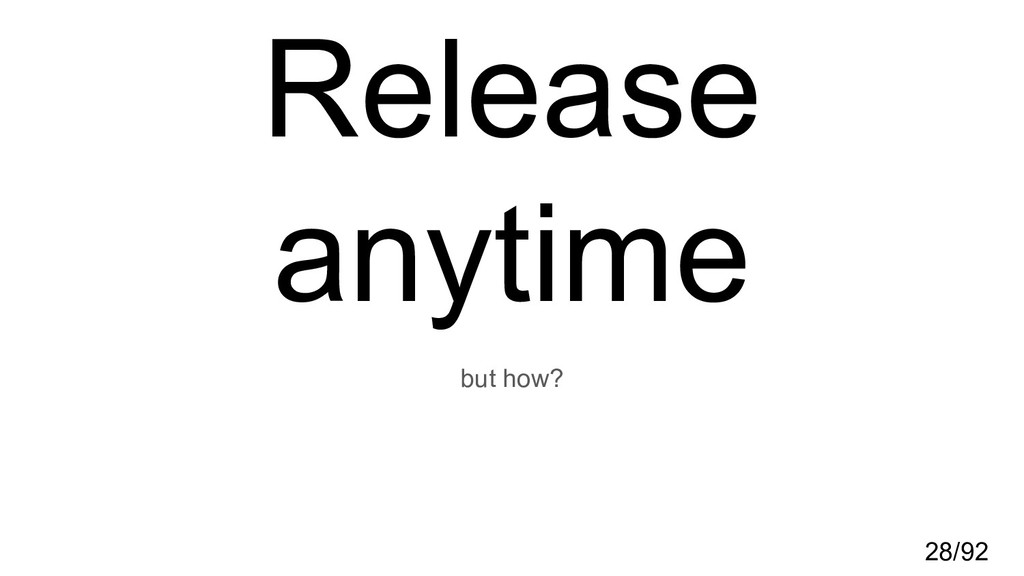 Release anytime but how? 28/92
