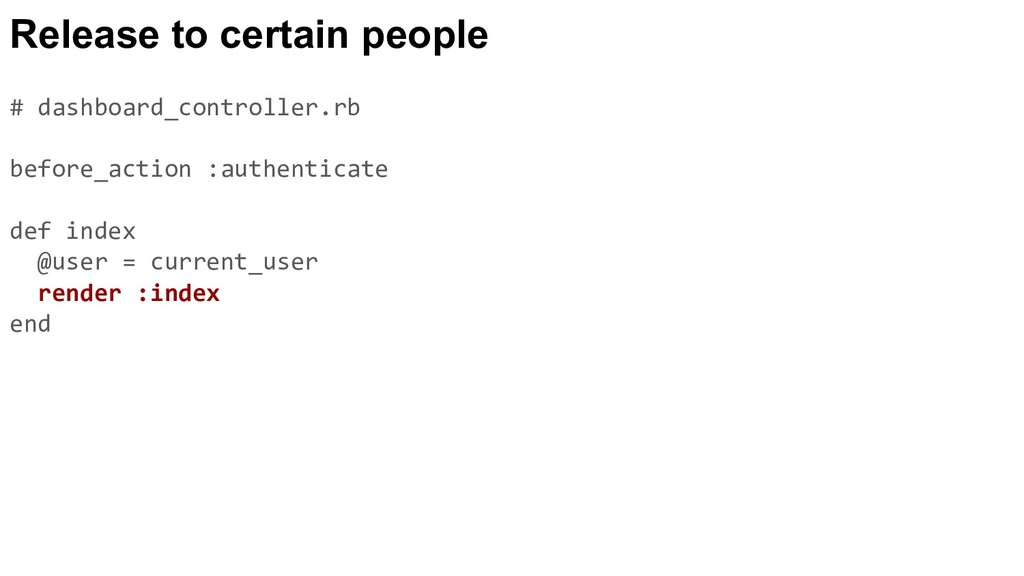 Release to certain people # dashboard_controlle...