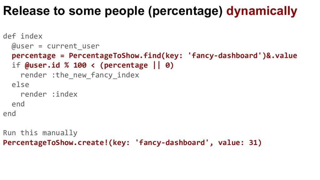 Release to some people (percentage) dynamically...