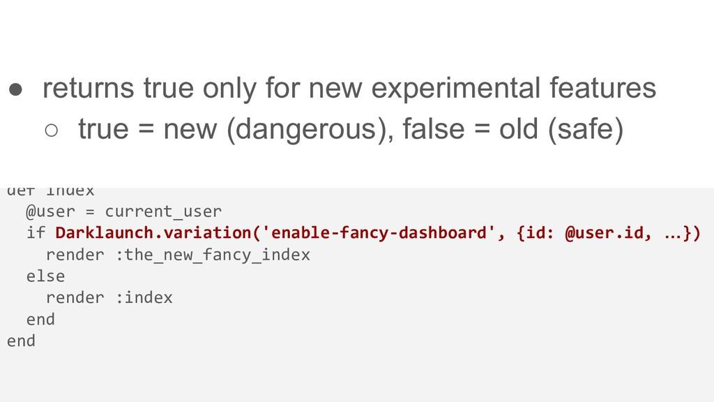 def index @user = current_user if Darklaunch.va...
