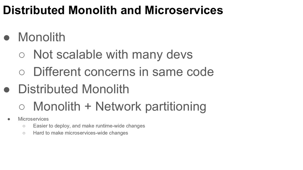 Distributed Monolith and Microservices ● Monoli...