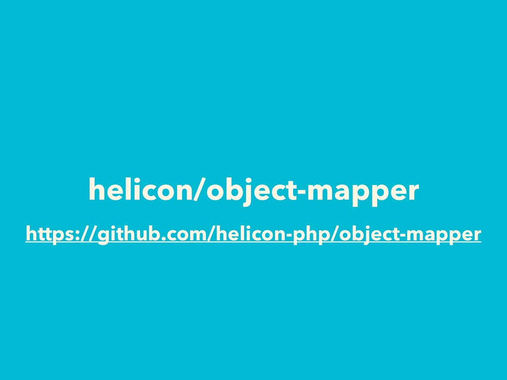 helicon/object-mapper https://github.com/helico...