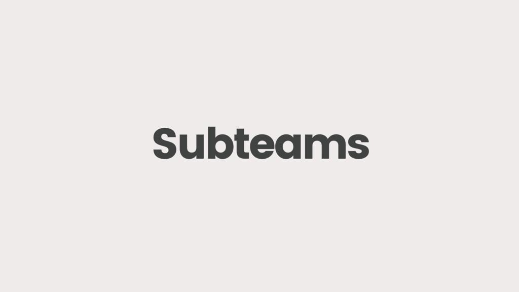 Subteams