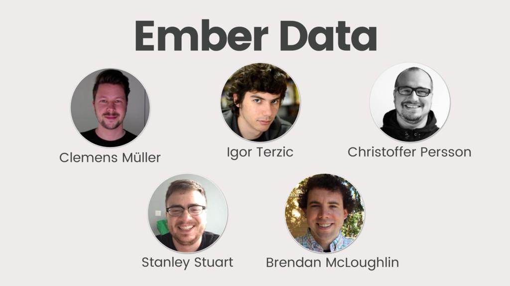Ember Data Stanley Stuart Brendan McLoughlin Cl...
