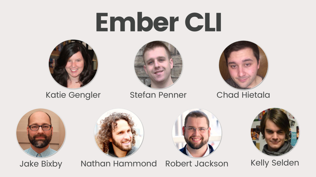 Ember CLI Katie Gengler Nathan Hammond Chad Hie...