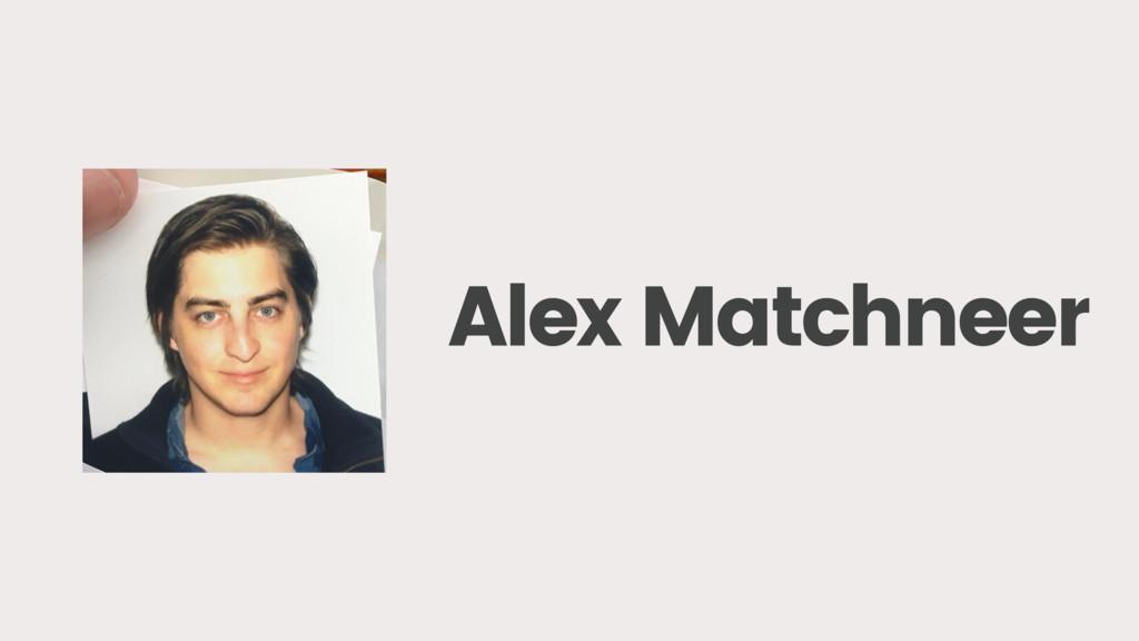 Alex Matchneer
