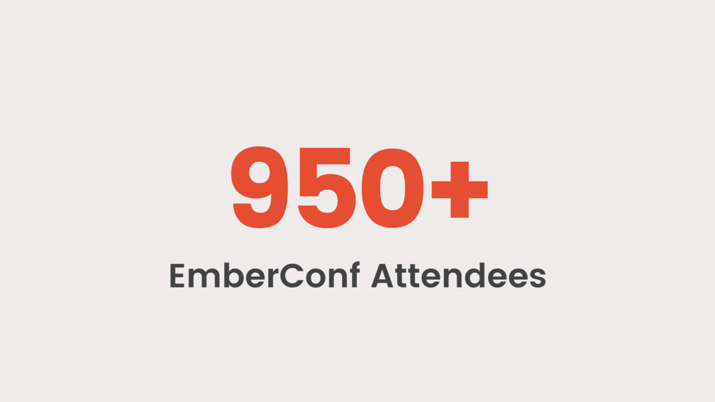 950+ EmberConf Attendees