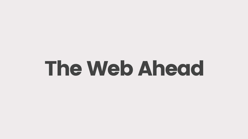 The Web Ahead