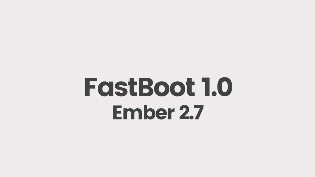 FastBoot 1.0 Ember 2.7