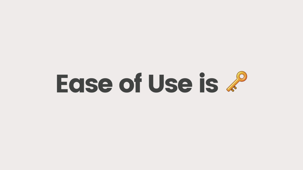 Ease of Use is