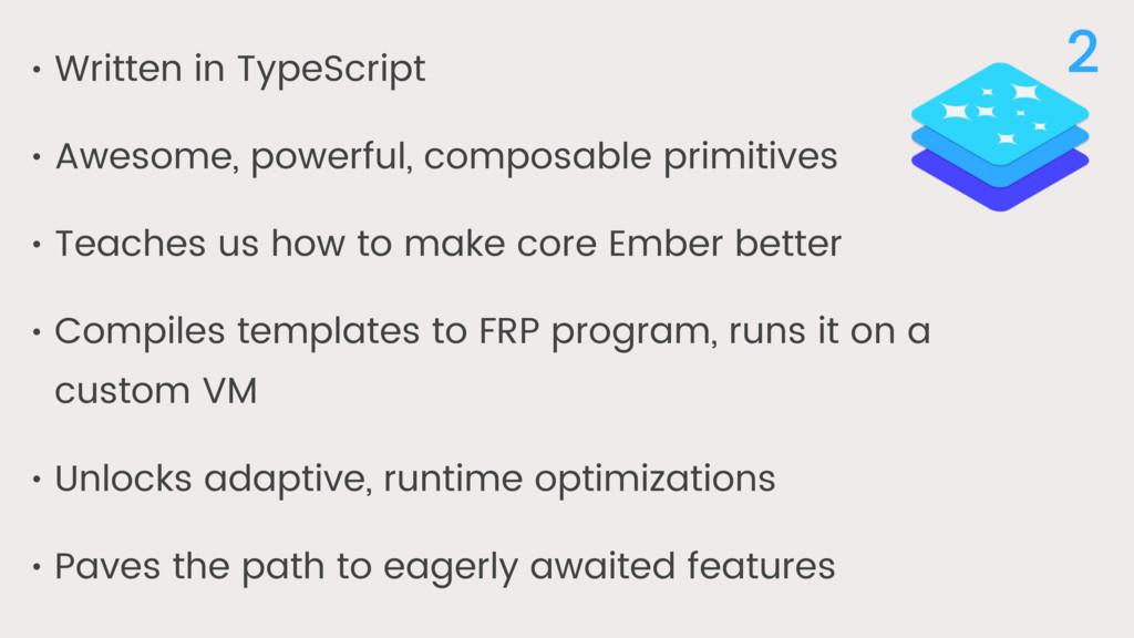 • Written in TypeScript • Awesome, powerful, co...