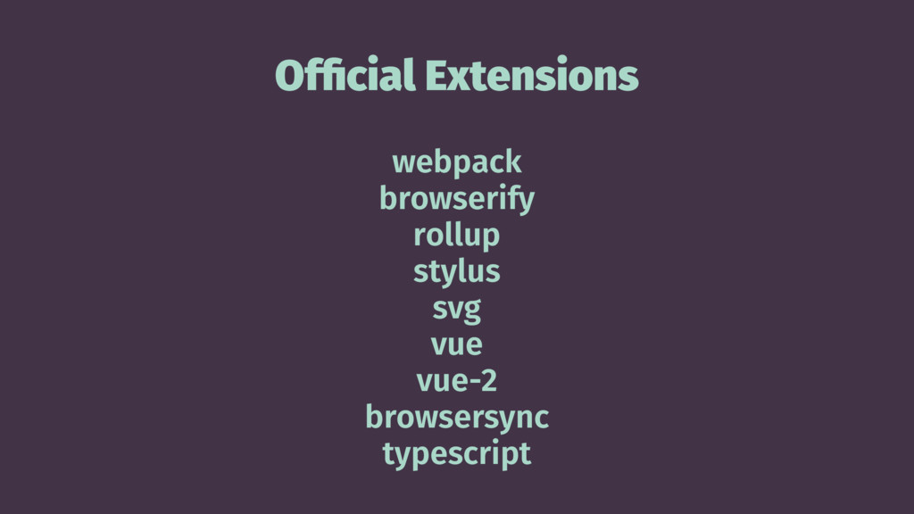 Official Extensions webpack browserify rollup st...