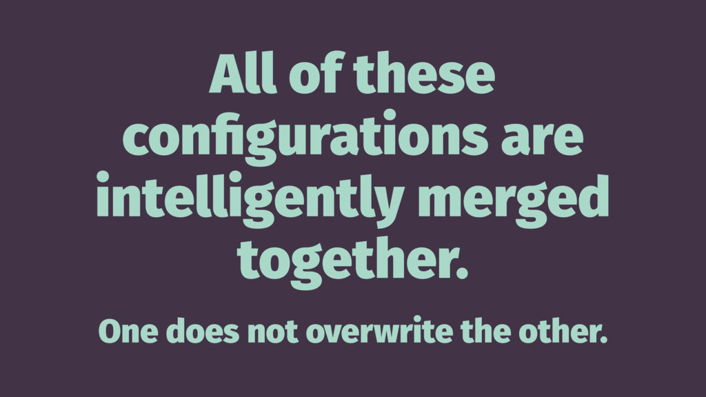 All of these configurations are intelligently me...