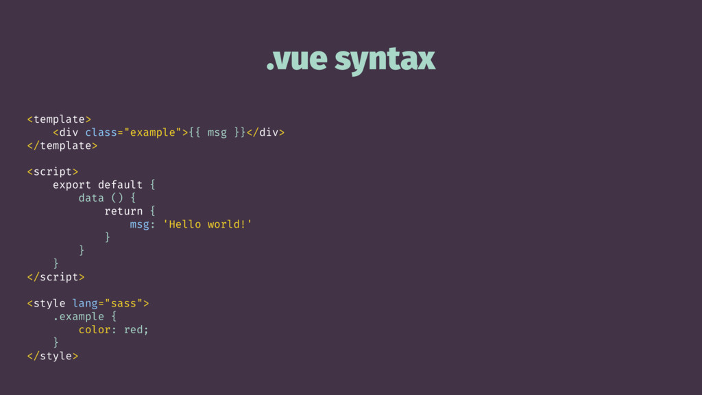 """.vue syntax <template> <div class=""""example"""">{{ ..."""
