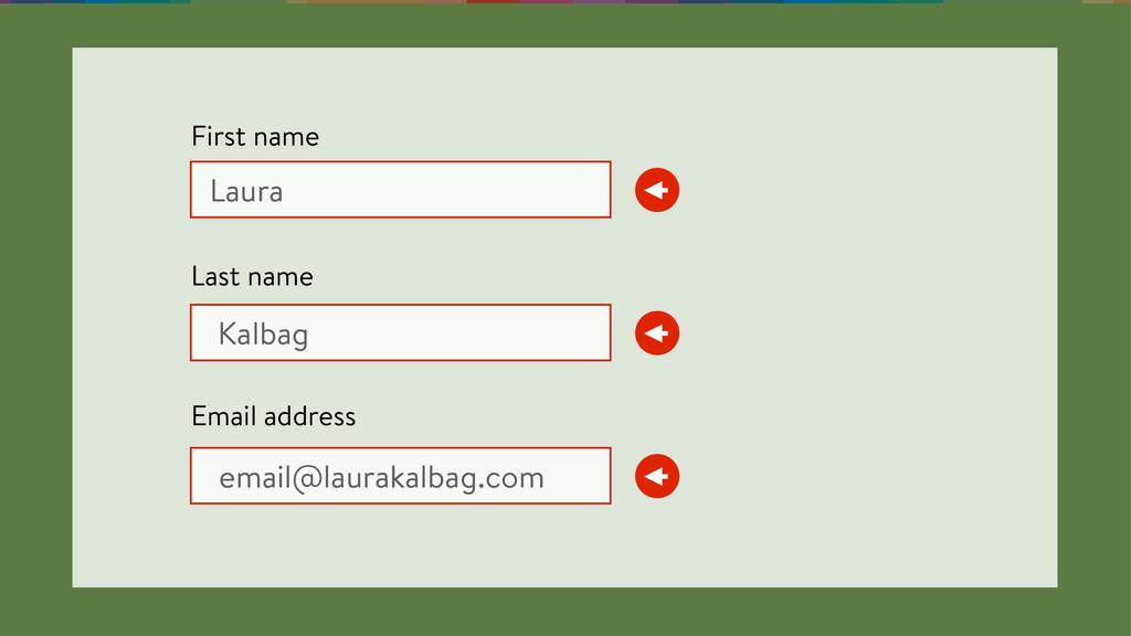 Laura Kalbag email@laurakalbag.com First name ...
