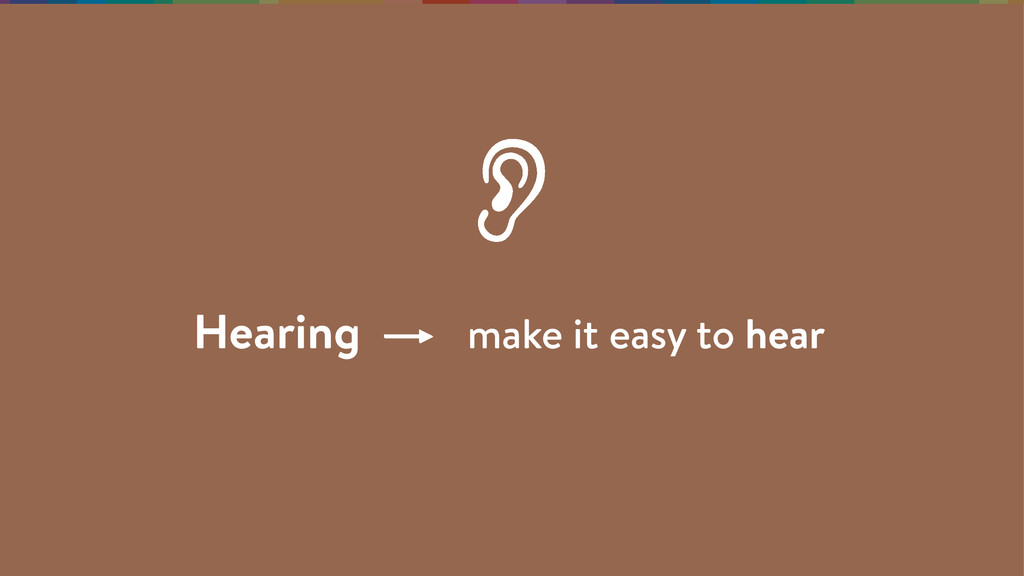 make it easy to hear Hearing