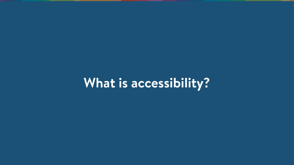 What is accessibility?