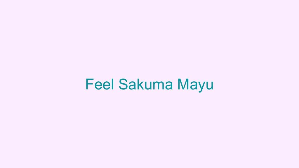 Feel Sakuma Mayu