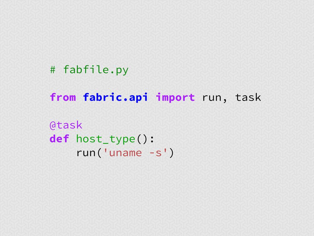 # fabfile.py from fabric.api import run, task @...