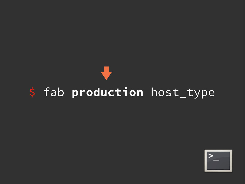 $ fab production host_type
