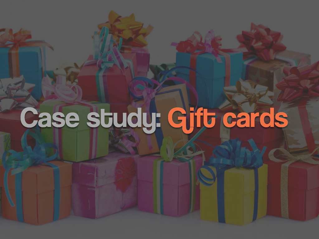 Case study: Gift cards