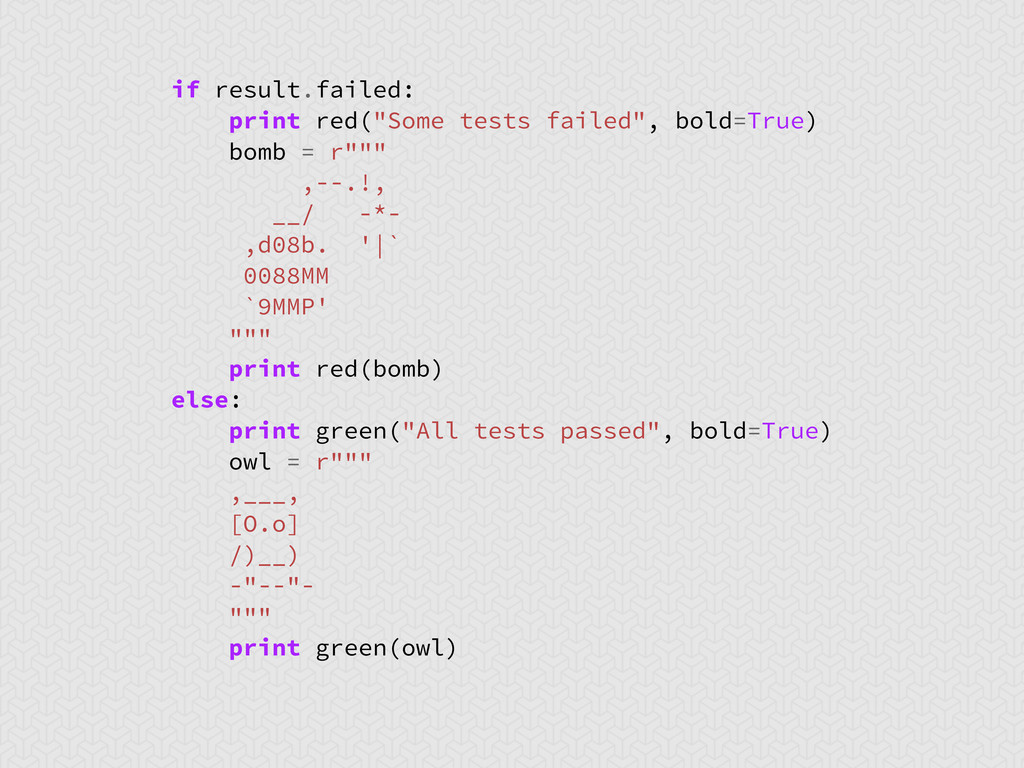"""if result.failed: print red(""""Some tests failed""""..."""