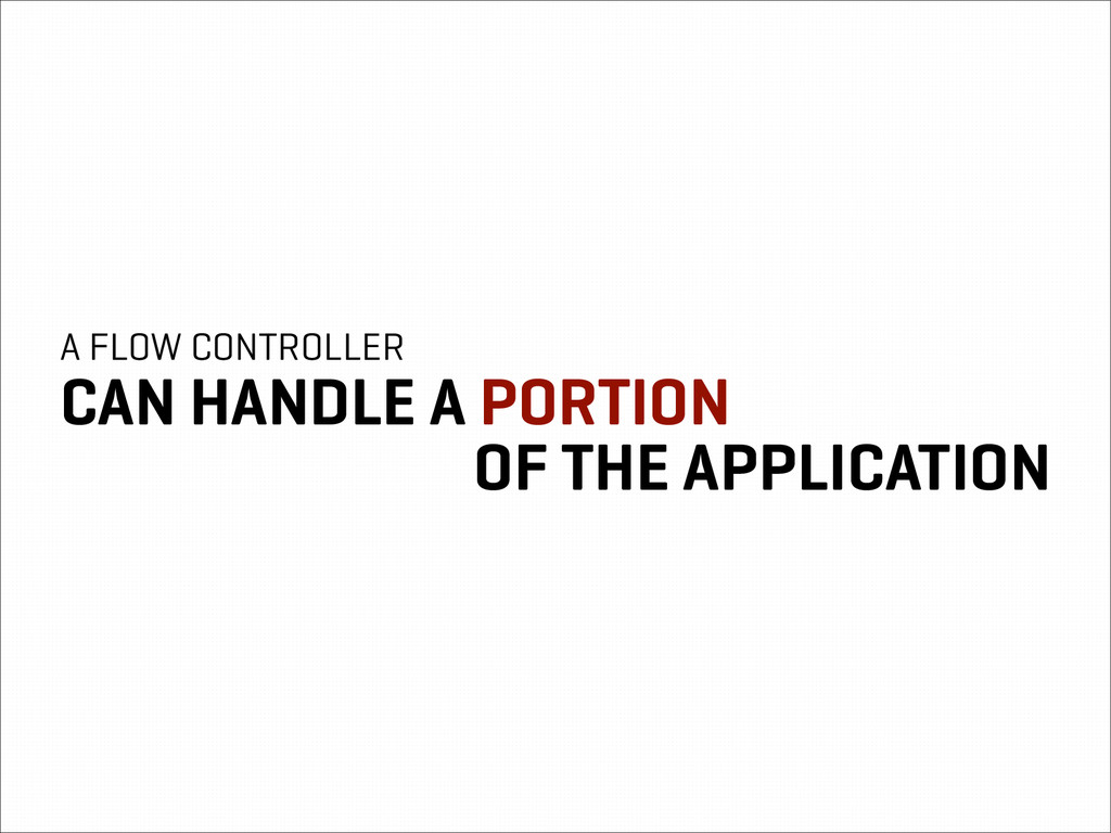 A FLOW CONTROLLER CAN HANDLE A PORTION OF THE A...