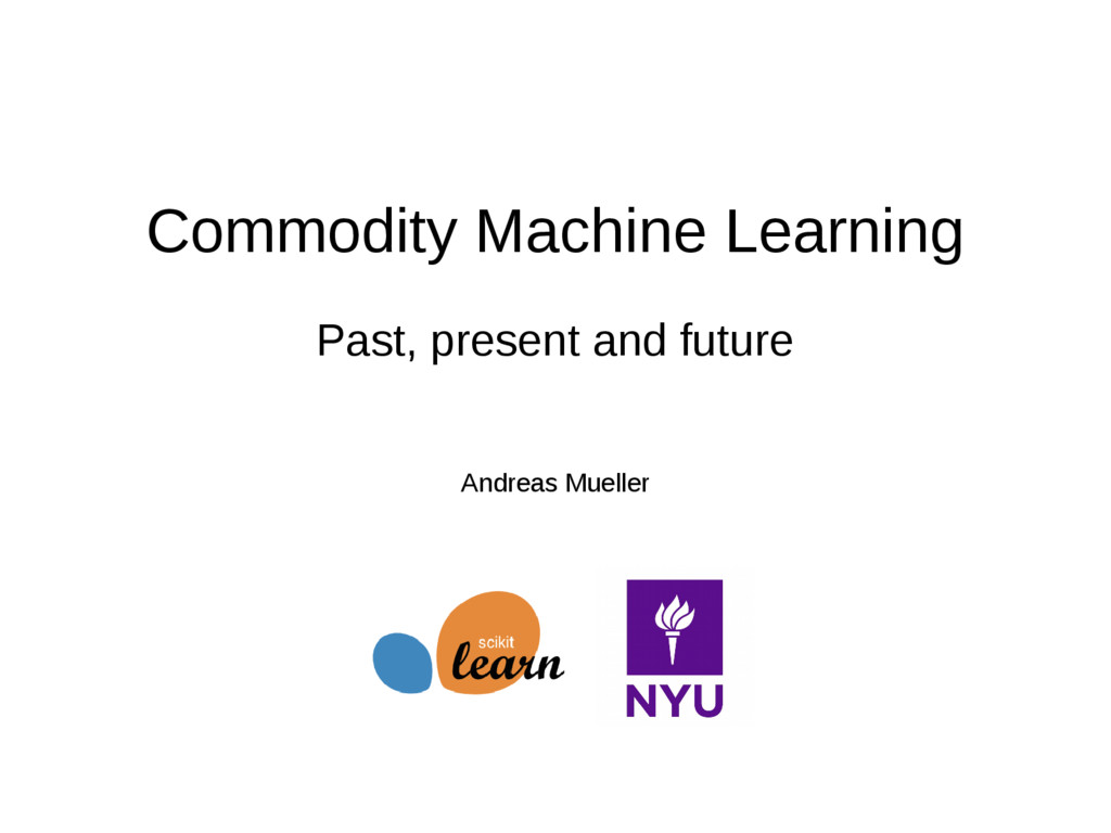 Commodity Machine Learning Past, present and fu...
