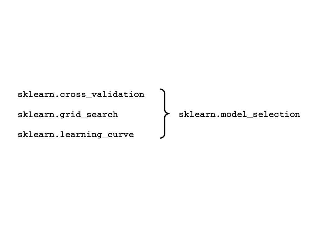 sklearn.cross_validation sklearn.grid_search sk...