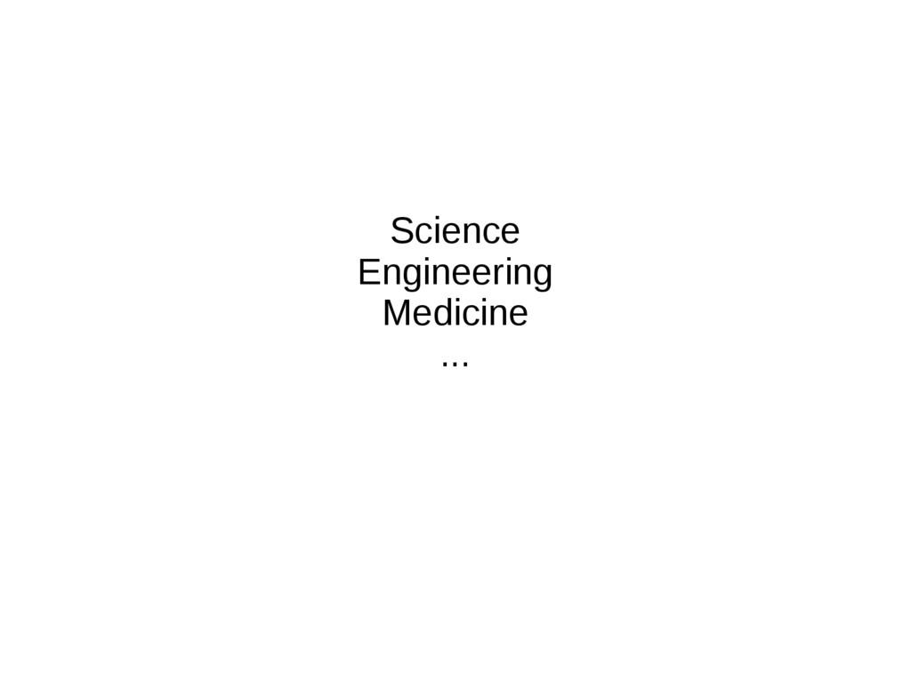 Science Engineering Medicine ...