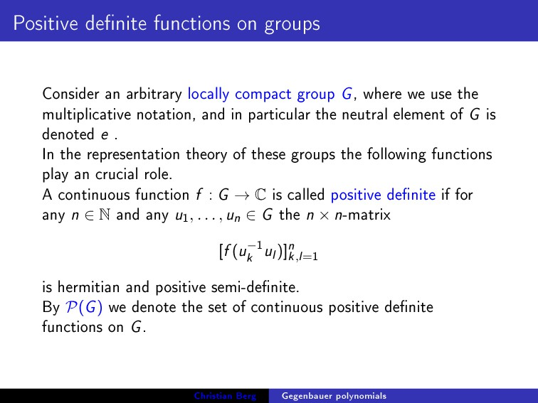 Positive denite functions on groups Consider a...