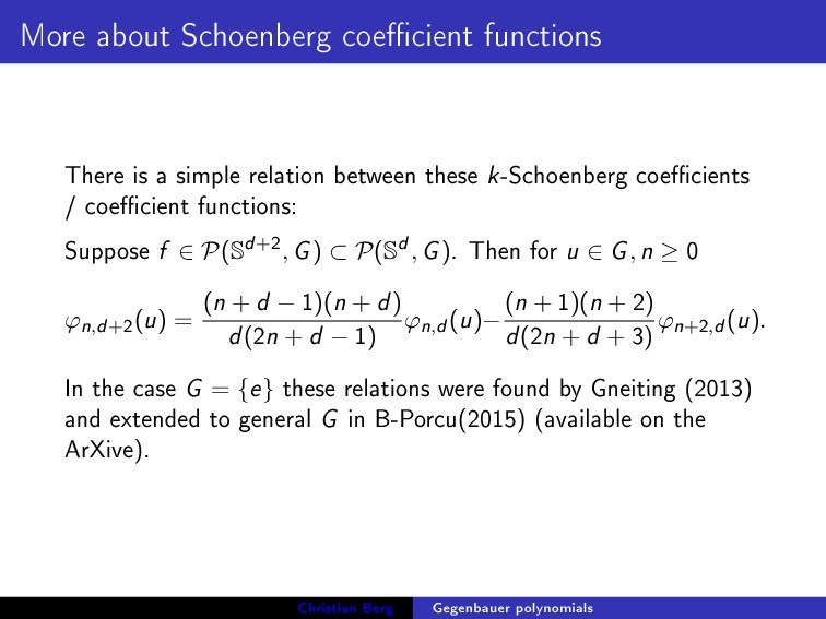 More about Schoenberg coecient functions There...