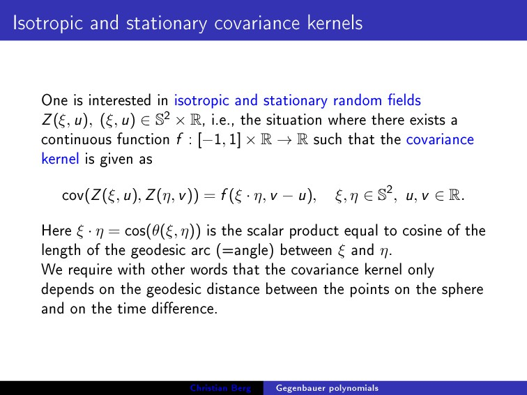 Isotropic and stationary covariance kernels One...