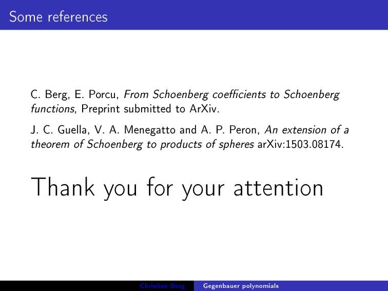 Some references C. Berg, E. Porcu, From Schoenb...